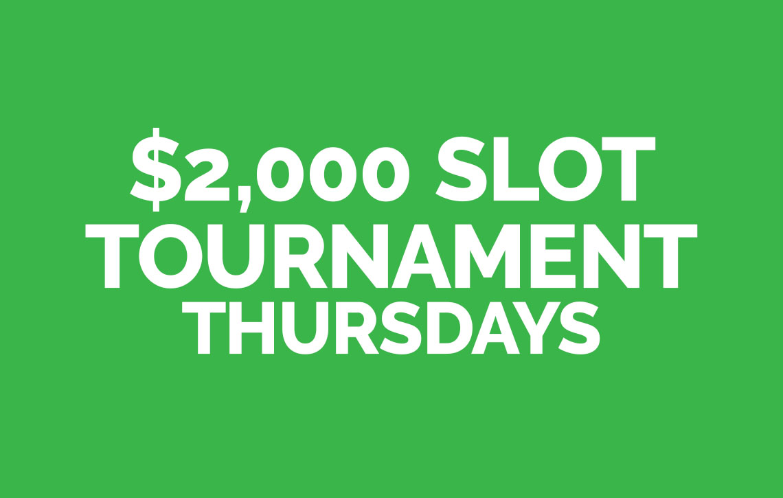 $2,000 Slot Tournament Thursdays