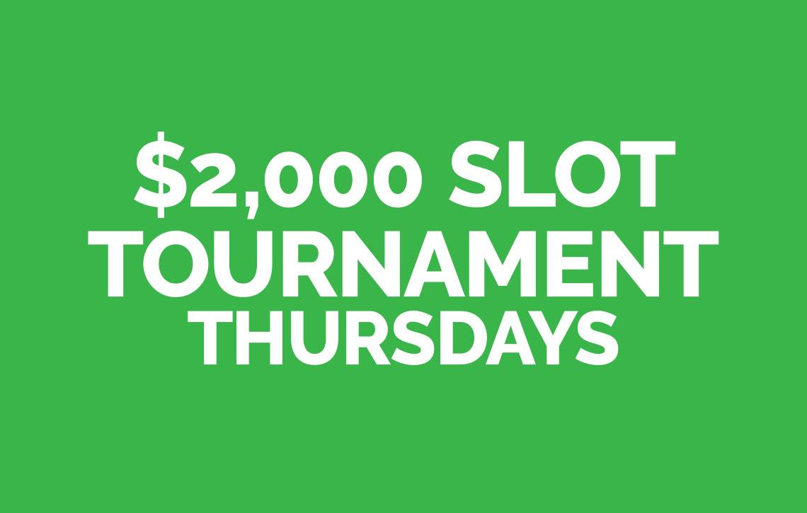 $2,000 Slot Tournament Thursdays
