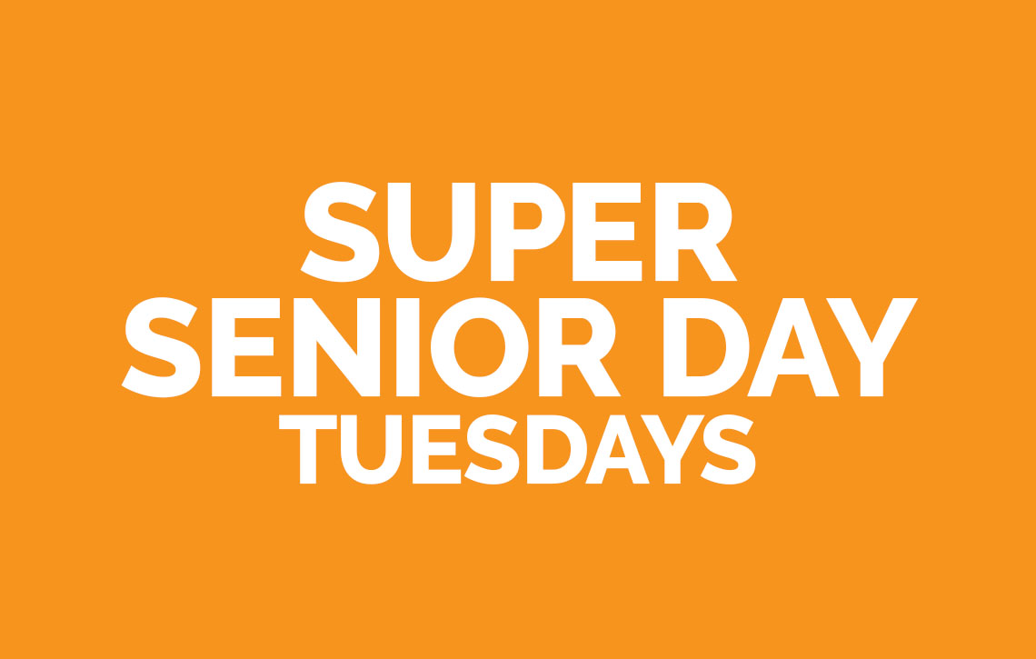 Super Senior Day Tuesdays