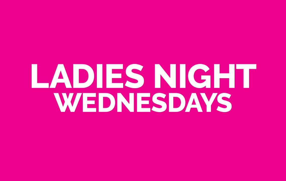 Ladies Night Wednesdays