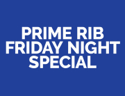 Prime Rib Friday Night Special